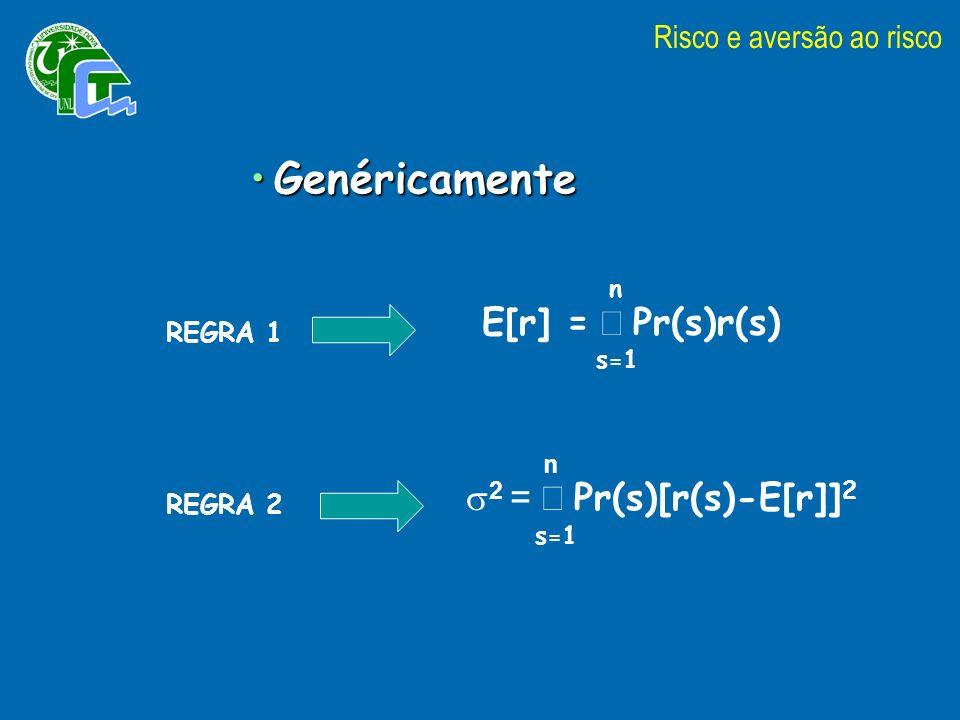Genéricamente E[r] = å Pr(s)r(s) s=1 2 = å Pr(s)[r(s)-E[r]]2 s=1 n